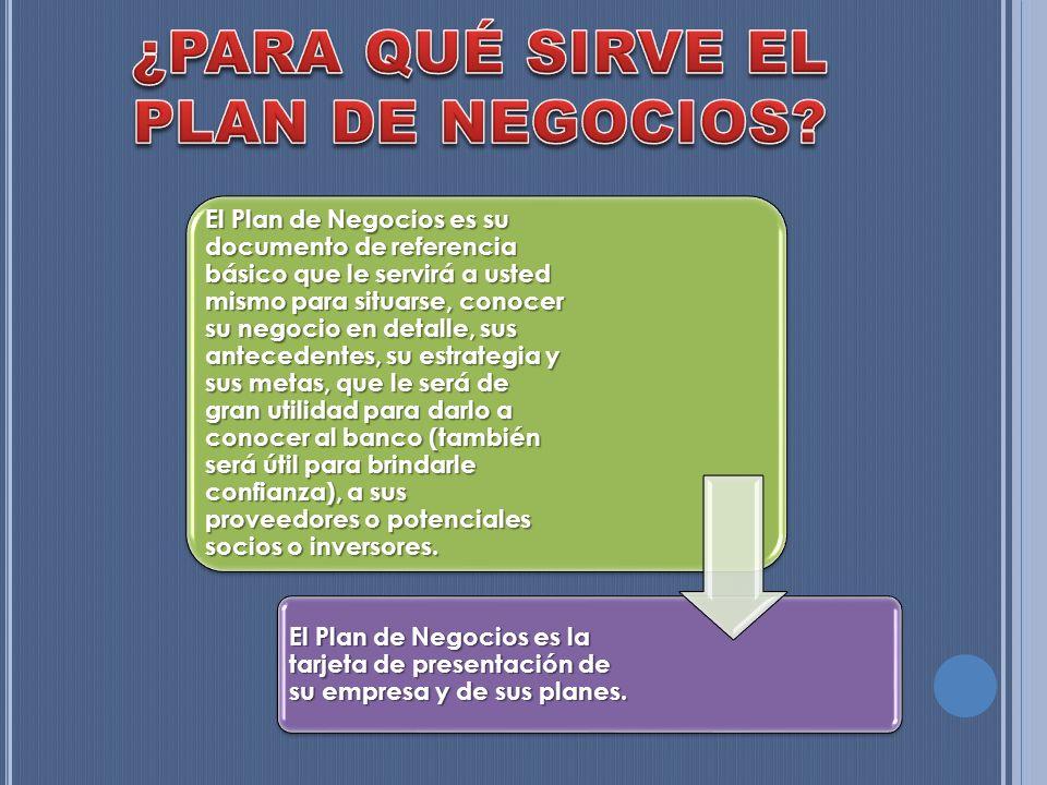El Plan de Negocios es su documento de referencia básico que le servirá a usted mismo para situarse, conocer su negocio en detalle, sus antecedentes,