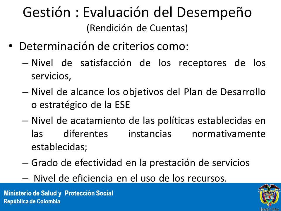 Ministerio de Salud y Protección Social República de Colombia Gestión : Evaluación del Desempeño (Rendición de Cuentas) Determinación de criterios com