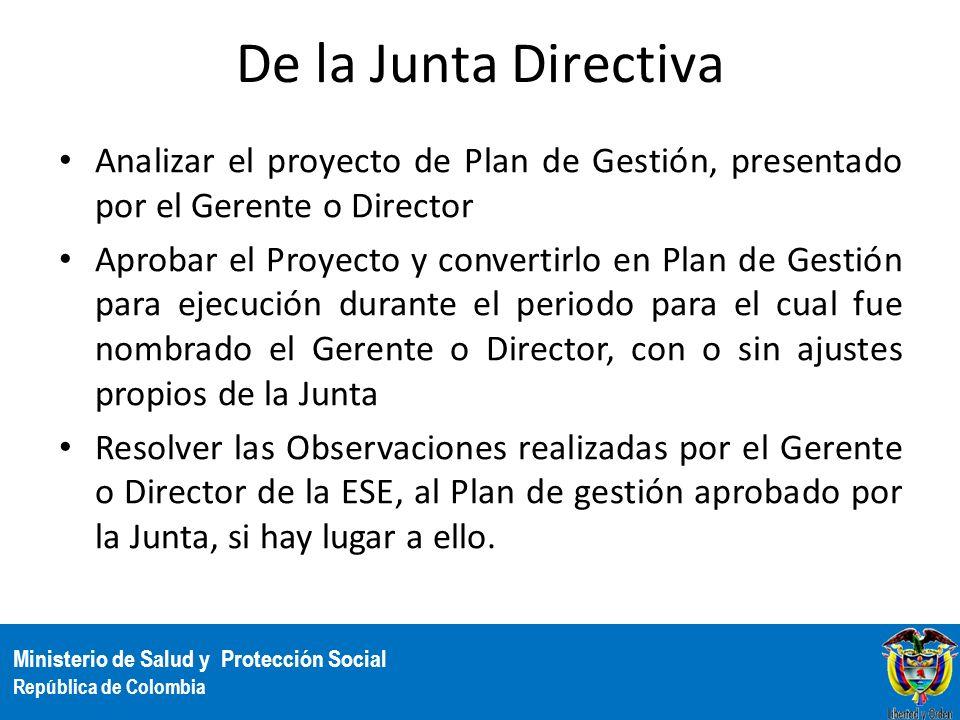 Ministerio de Salud y Protección Social República de Colombia De la Junta Directiva Analizar el proyecto de Plan de Gestión, presentado por el Gerente