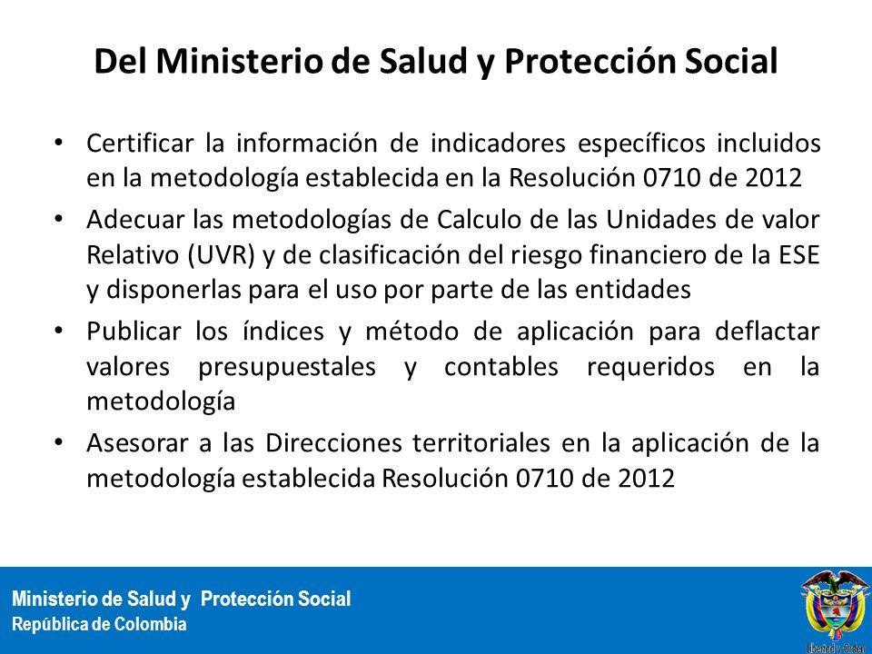 Ministerio de Salud y Protección Social República de Colombia Del Ministerio de Salud y Protección Social Certificar la información de indicadores esp