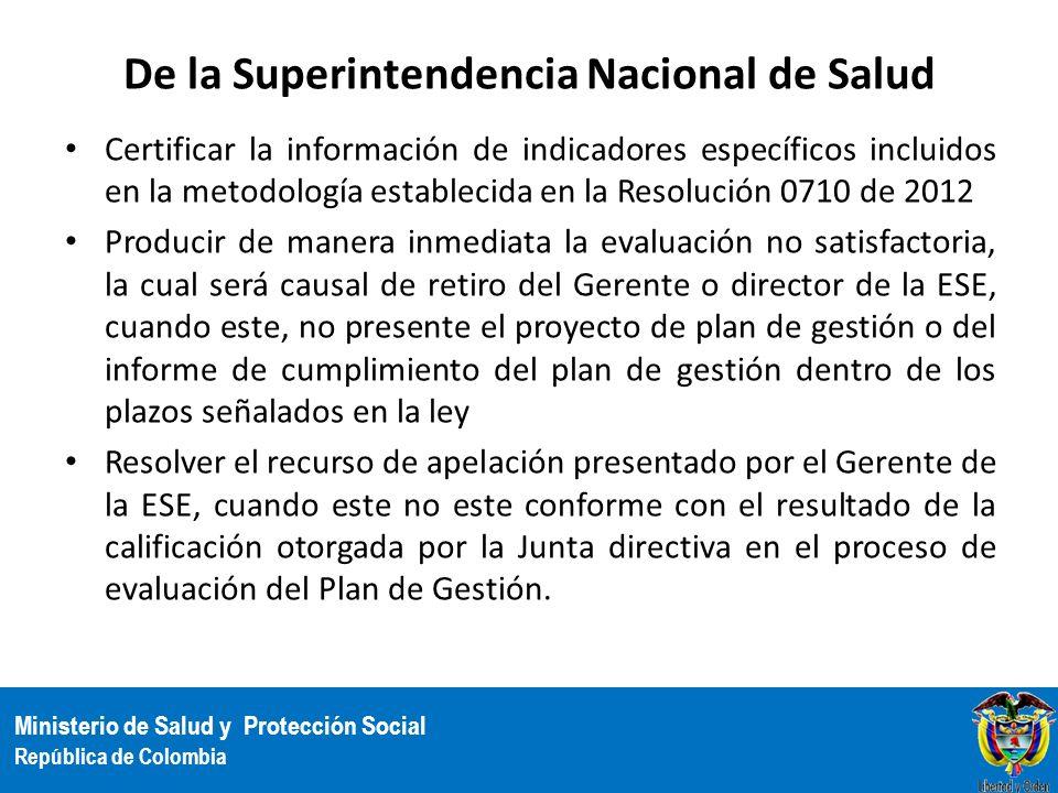 Ministerio de Salud y Protección Social República de Colombia De la Superintendencia Nacional de Salud Certificar la información de indicadores especí