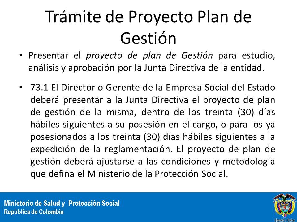 Ministerio de Salud y Protección Social República de Colombia Trámite de Proyecto Plan de Gestión Presentar el proyecto de plan de Gestión para estudi