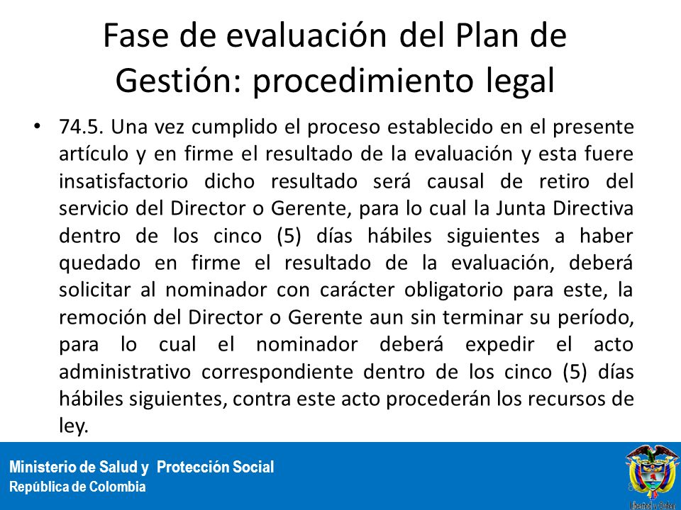 Ministerio de Salud y Protección Social República de Colombia Fase de evaluación del Plan de Gestión: procedimiento legal 74.5. Una vez cumplido el pr