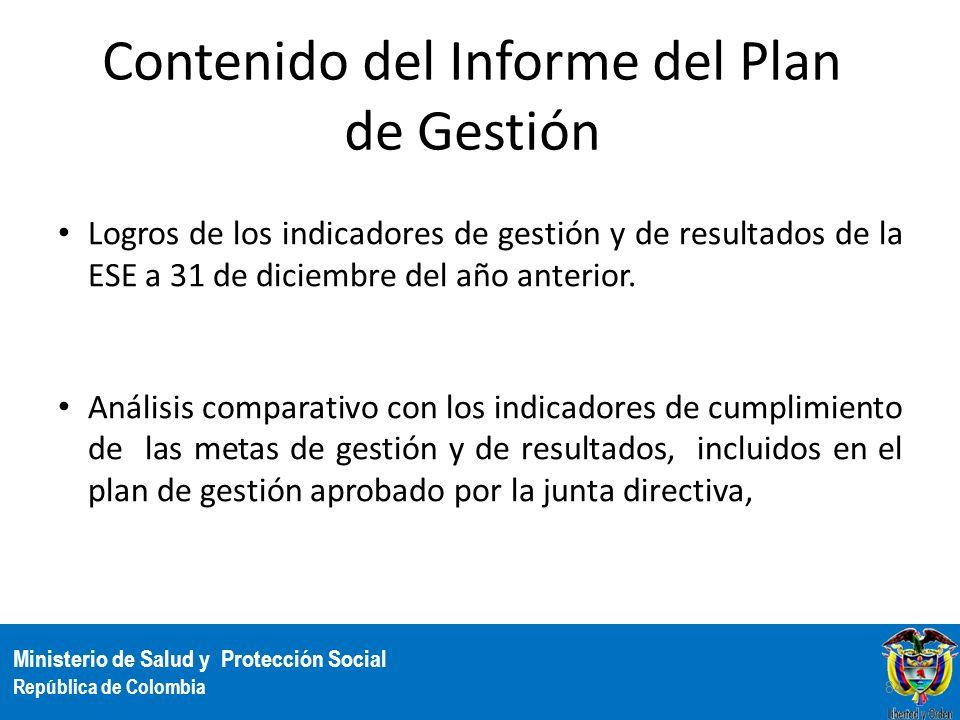 Ministerio de Salud y Protección Social República de Colombia Contenido del Informe del Plan de Gestión Logros de los indicadores de gestión y de resu