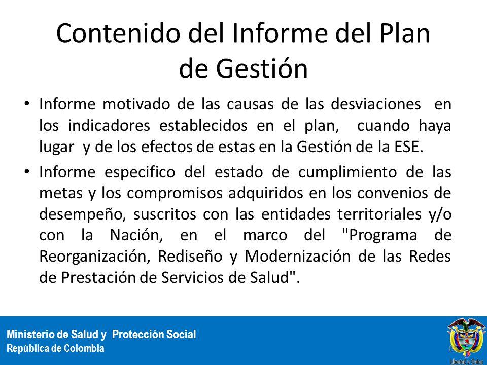 Ministerio de Salud y Protección Social República de Colombia Contenido del Informe del Plan de Gestión Informe motivado de las causas de las desviaci