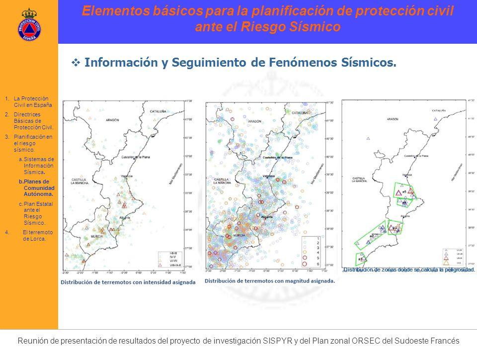 Reunión de presentación de resultados del proyecto de investigación SISPYR y del Plan zonal ORSEC del Sudoeste Francés Distribuci ó n de zonas donde s