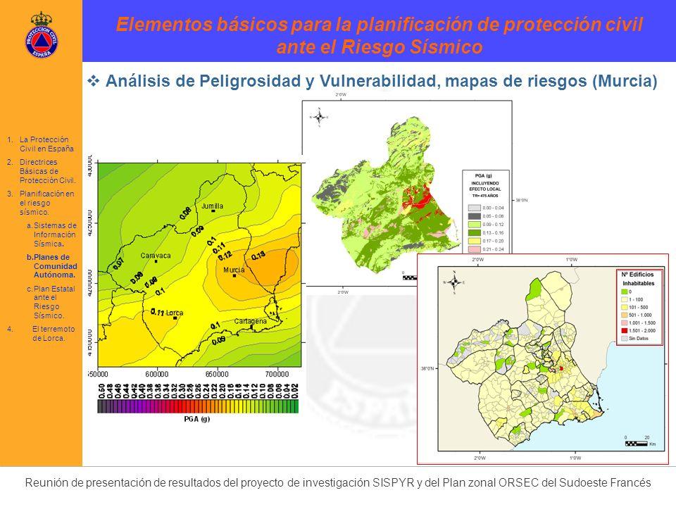 Reunión de presentación de resultados del proyecto de investigación SISPYR y del Plan zonal ORSEC del Sudoeste Francés Análisis de Peligrosidad y Vuln