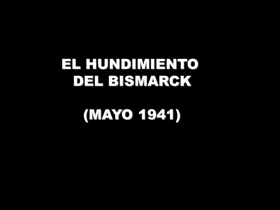 EL HUNDIMIENTO DEL BISMARCK (MAYO 1941)