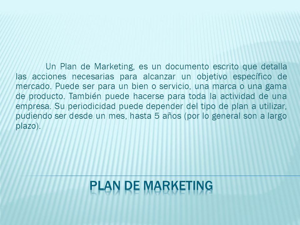 Un Plan de Marketing, es un documento escrito que detalla las acciones necesarias para alcanzar un objetivo específico de mercado. Puede ser para un b