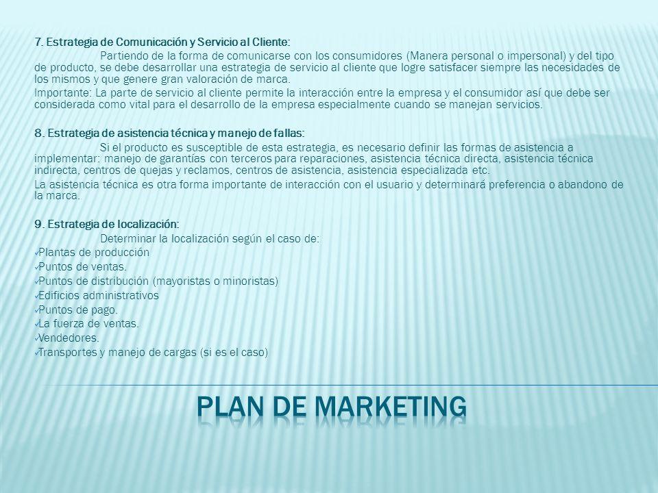 7. Estrategia de Comunicación y Servicio al Cliente: Partiendo de la forma de comunicarse con los consumidores (Manera personal o impersonal) y del ti
