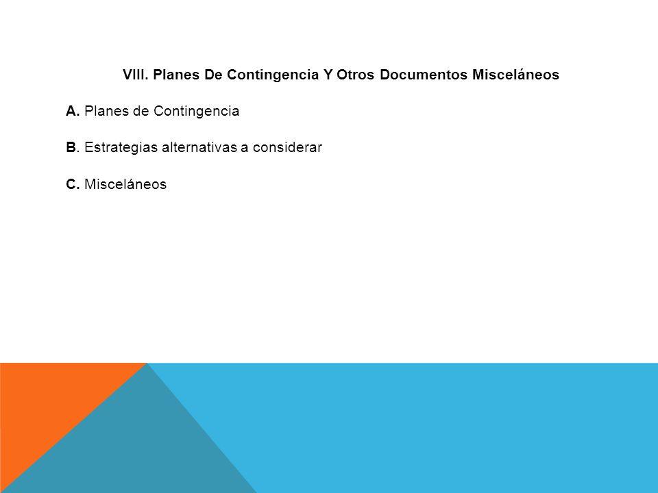 VIII. Planes De Contingencia Y Otros Documentos Misceláneos A. Planes de Contingencia B. Estrategias alternativas a considerar C. Misceláneos