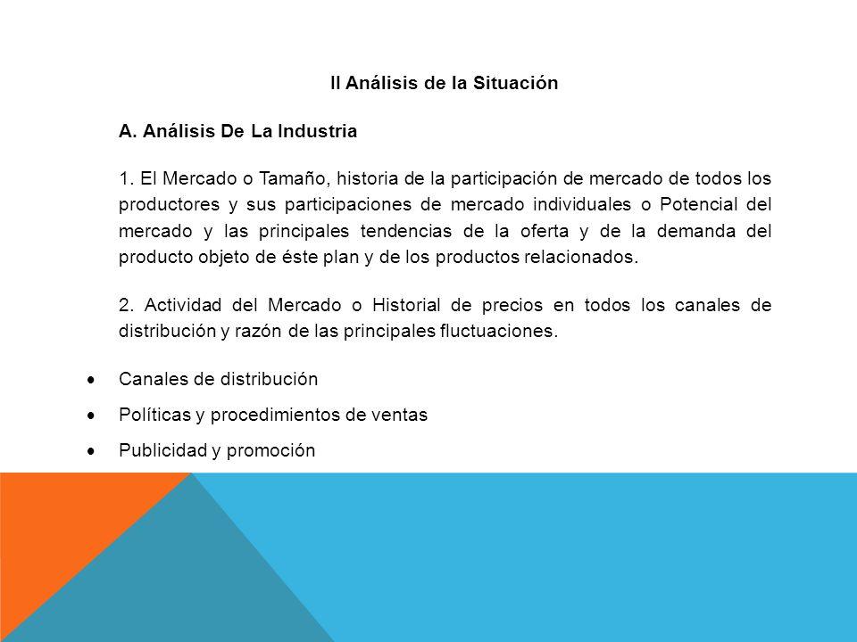 II Análisis de la Situación A. Análisis De La Industria 1. El Mercado o Tamaño, historia de la participación de mercado de todos los productores y sus