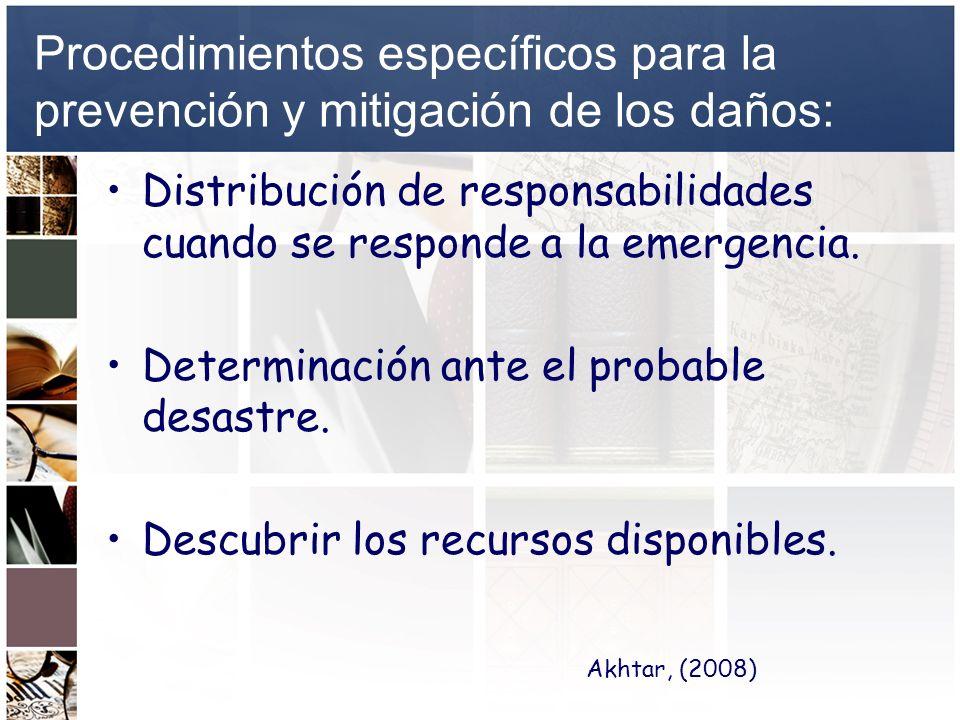 Procedimientos específicos para la prevención y mitigación de los daños: Distribución de responsabilidades cuando se responde a la emergencia. Determi