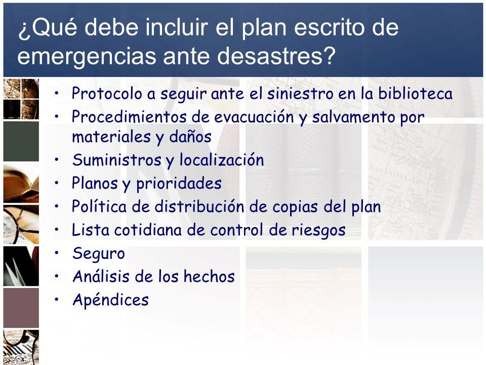 ¿Qué debe incluir el plan escrito de emergencias ante desastres? Protocolo a seguir ante el siniestro en la biblioteca Procedimientos de evacuación y