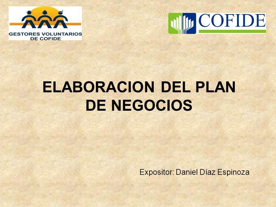 ELABORACION DEL PLAN DE NEGOCIOS Expositor: Daniel Díaz Espinoza