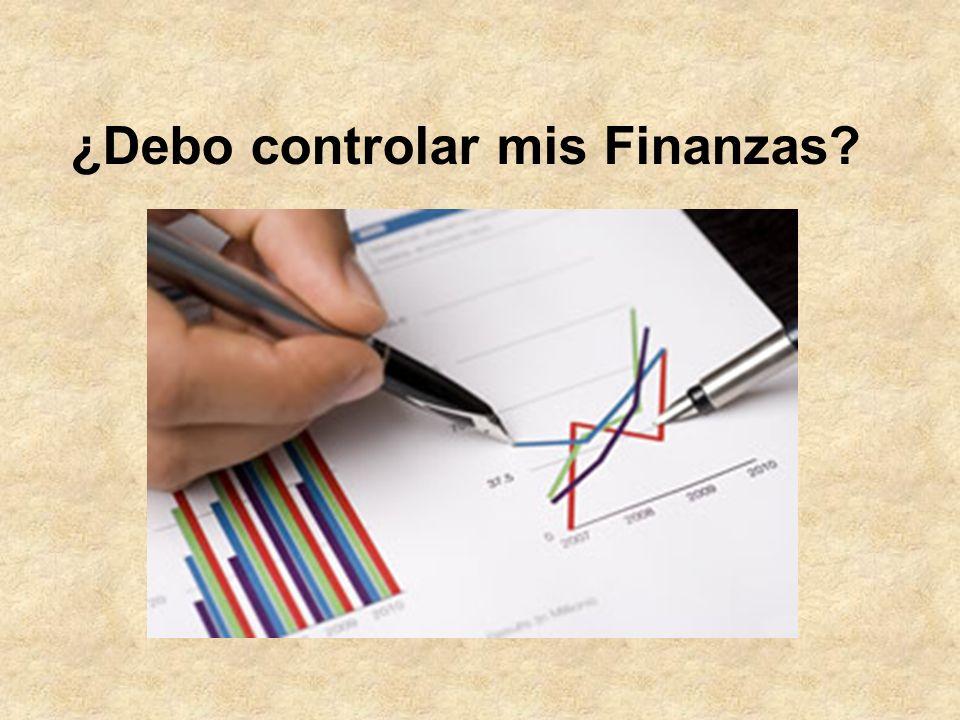 ¿Debo controlar mis Finanzas?