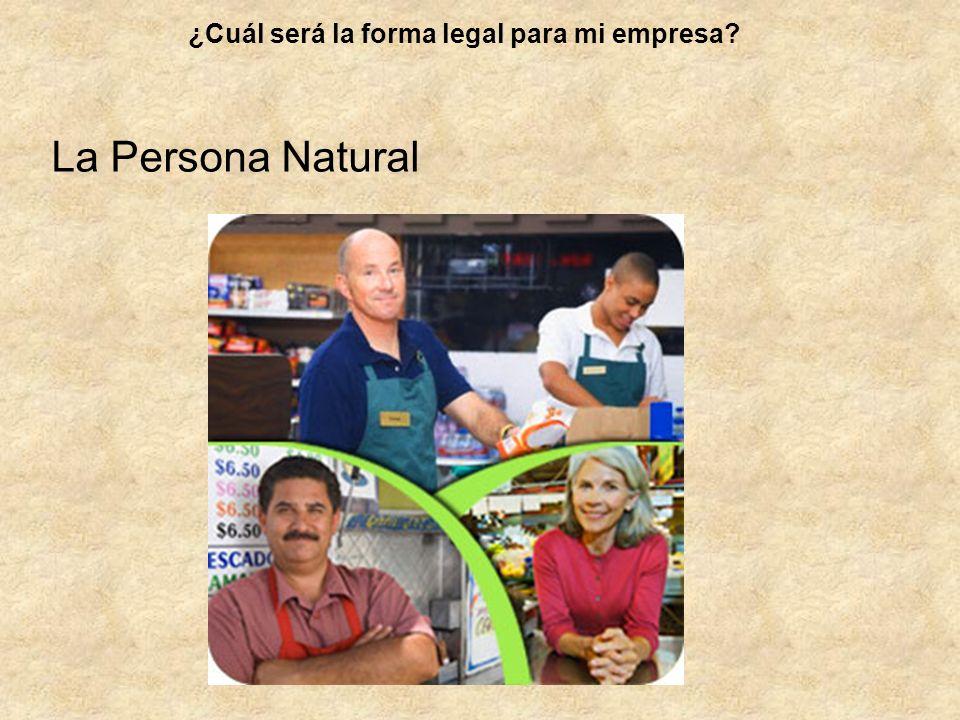 La Persona Natural ¿Cuál será la forma legal para mi empresa?
