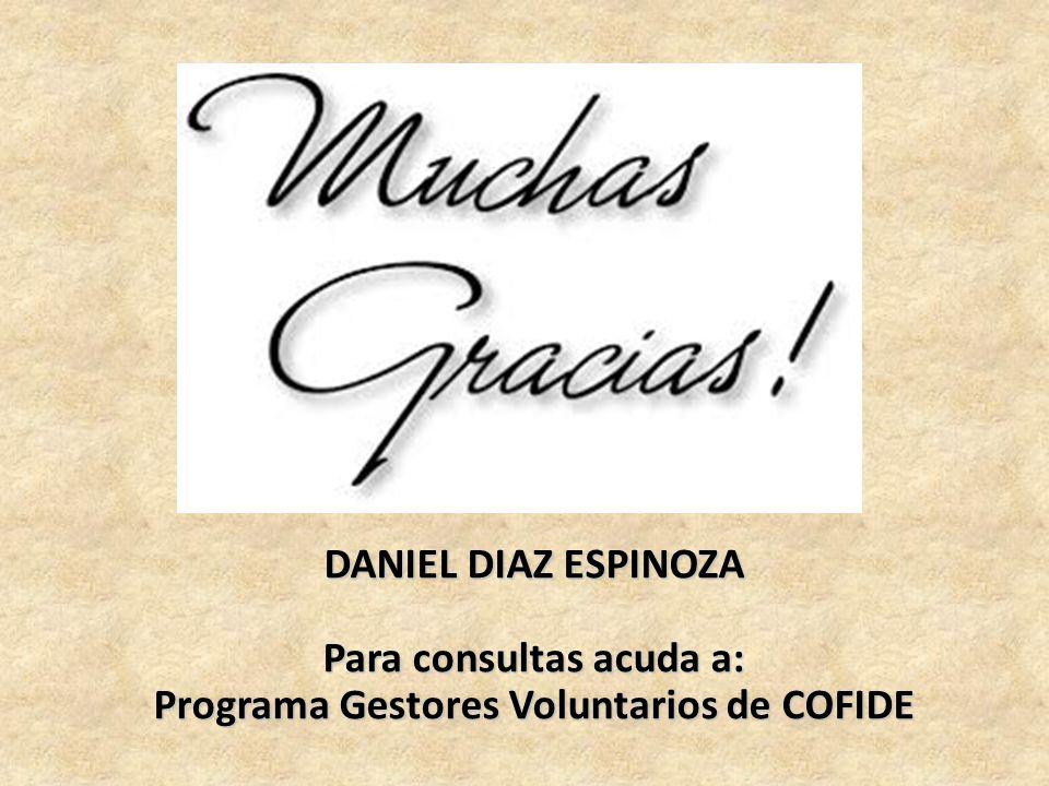 DANIEL DIAZ ESPINOZA Para consultas acuda a: Programa Gestores Voluntarios de COFIDE