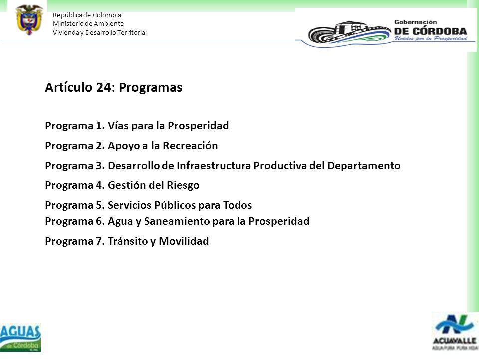 República de Colombia Ministerio de Ambiente Vivienda y Desarrollo Territorial Artículo 24: Programas Programa 1. Vías para la Prosperidad Programa 2.