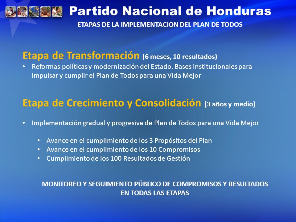 Etapa de Transformación (6 meses, 10 resultados) Reformas políticas y modernización del Estado. Bases institucionales para impulsar y cumplir el Plan