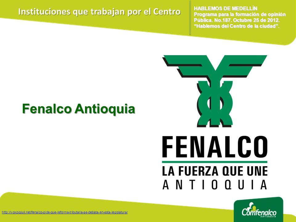 Fenalco Antioquia HABLEMOS DE MEDELLÍN Programa para la formación de opinión Pública.