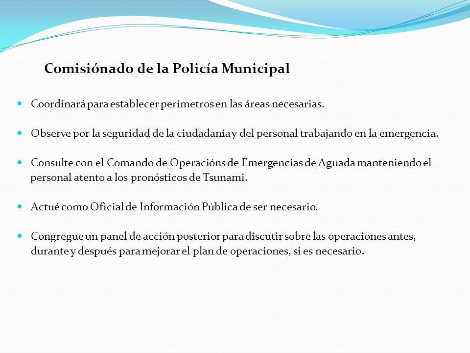 Comisiónado de la Policía Municipal Coordinará para establecer perímetros en las áreas necesarias. Observe por la seguridad de la ciudadanía y del per