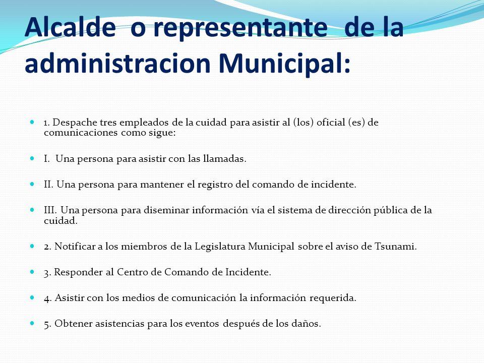 Alcalde o representante de la administracion Municipal: 1. Despache tres empleados de la cuidad para asistir al (los) oficial (es) de comunicaciones c