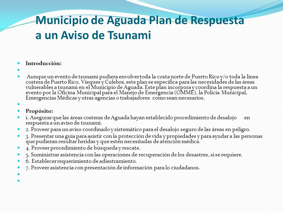 Municipio de Aguada Plan de Respuesta a un Aviso de Tsunami Introducción: Aunque un evento de tsunami pudiera envolver toda la costa norte de Puerto R