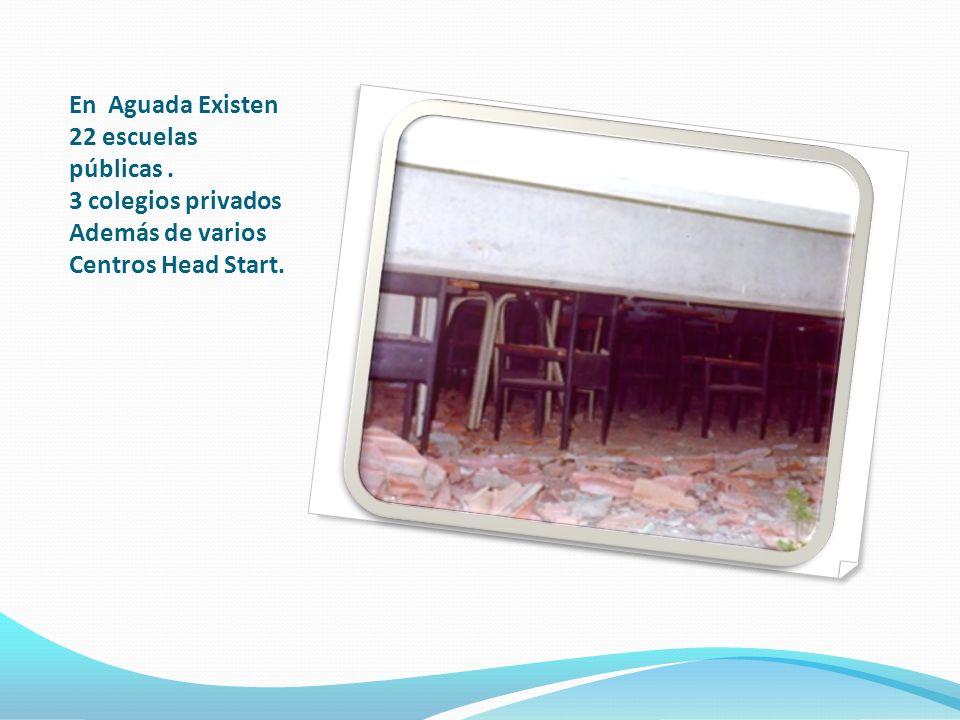 En Aguada Existen 22 escuelas públicas. 3 colegios privados Además de varios Centros Head Start.