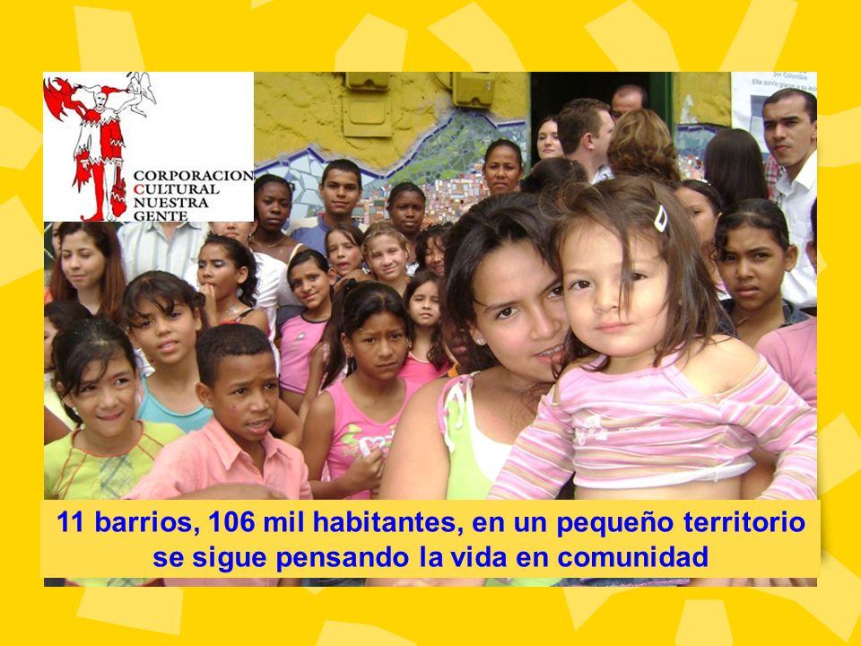 11 barrios, 106 mil habitantes, en un pequeño territorio se sigue pensando la vida en comunidad