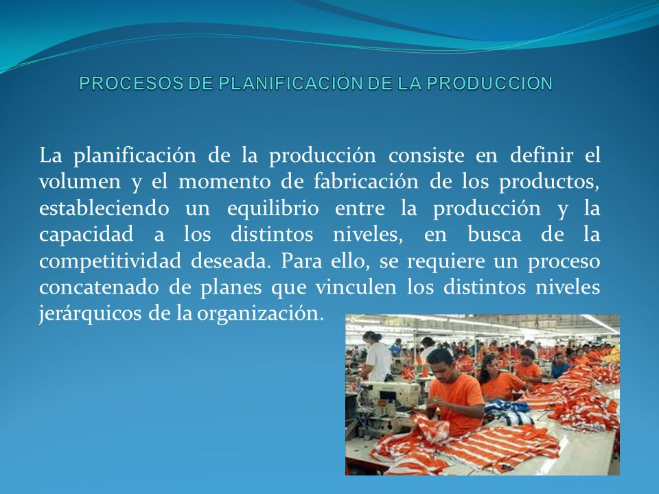 La planificación de la producción consiste en definir el volumen y el momento de fabricación de los productos, estableciendo un equilibrio entre la producción y la capacidad a los distintos niveles, en busca de la competitividad deseada.