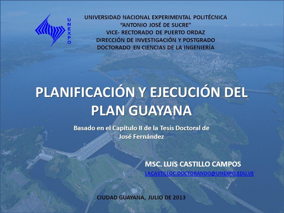 PLAN GUAYANA PROGRAMA ECONÓMICO Aprovechamiento del potencial hidroeléctrico del Bajo Caroní.