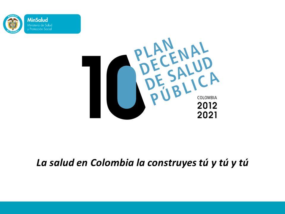 La salud en Colombia la construyes tú y tú y tú