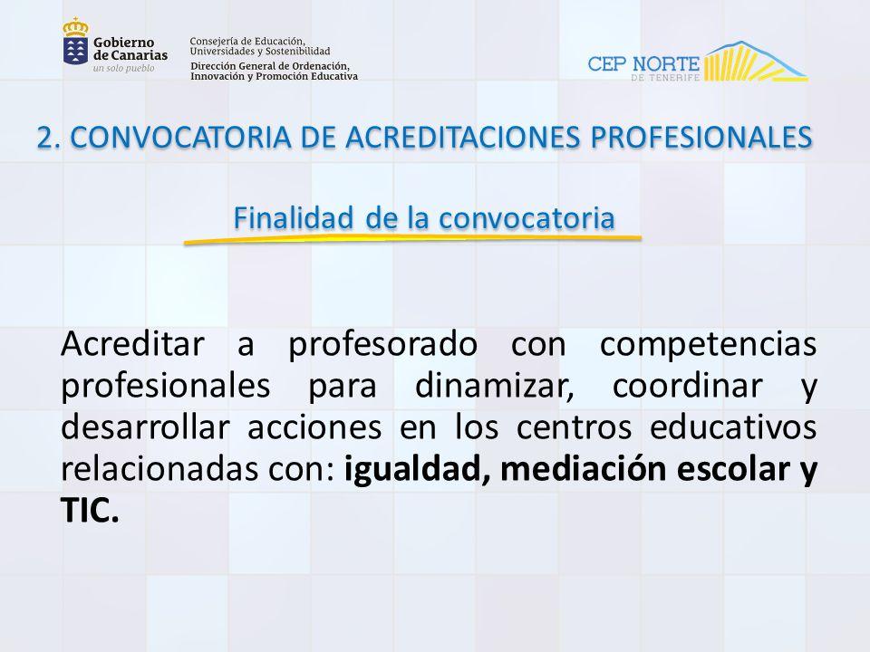 Acreditar a profesorado con competencias profesionales para dinamizar, coordinar y desarrollar acciones en los centros educativos relacionadas con: igualdad, mediación escolar y TIC.