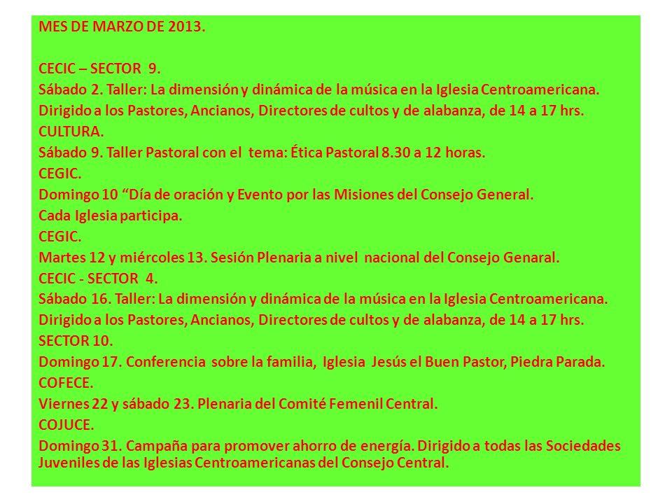MES DE MARZO DE 2013. CECIC – SECTOR 9. Sábado 2. Taller: La dimensión y dinámica de la música en la Iglesia Centroamericana. Dirigido a los Pastores,