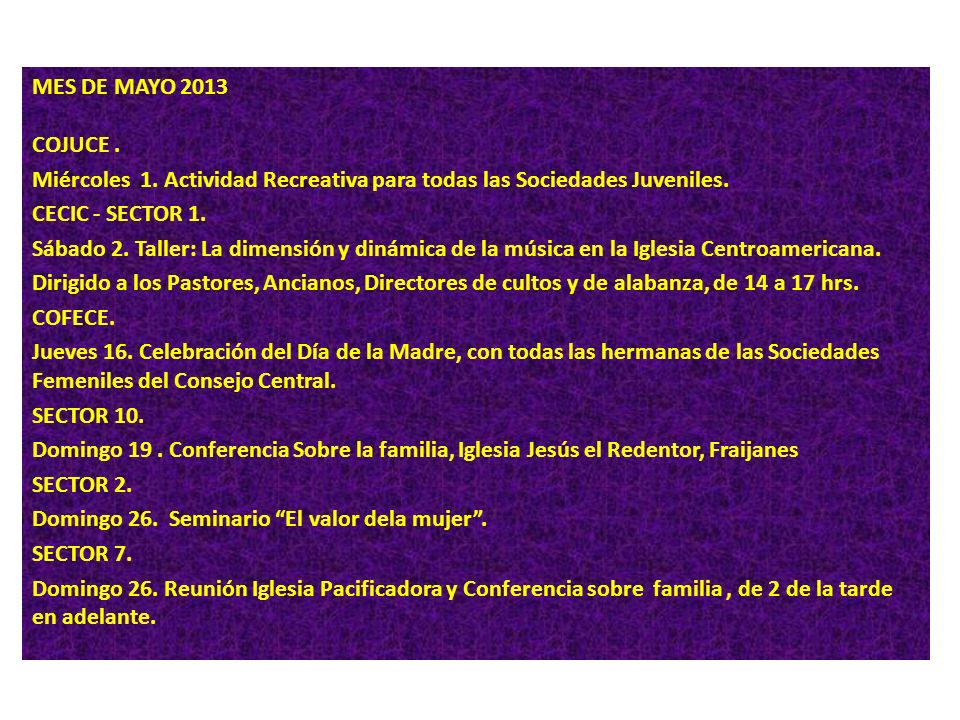 MES DE MAYO 2013 COJUCE. Miércoles 1. Actividad Recreativa para todas las Sociedades Juveniles. CECIC - SECTOR 1. Sábado 2. Taller: La dimensión y din