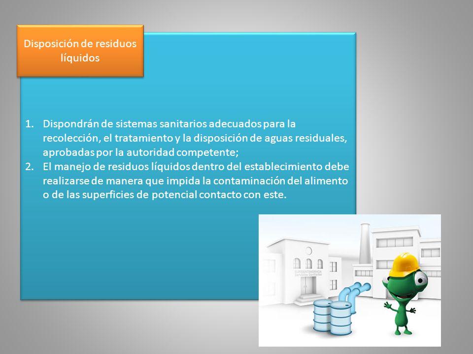 1.Dispondrán de sistemas sanitarios adecuados para la recolección, el tratamiento y la disposición de aguas residuales, aprobadas por la autoridad com