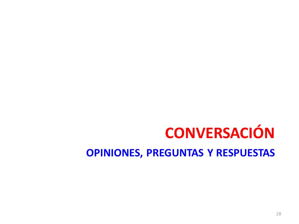 OPINIONES, PREGUNTAS Y RESPUESTAS CONVERSACIÓN 28