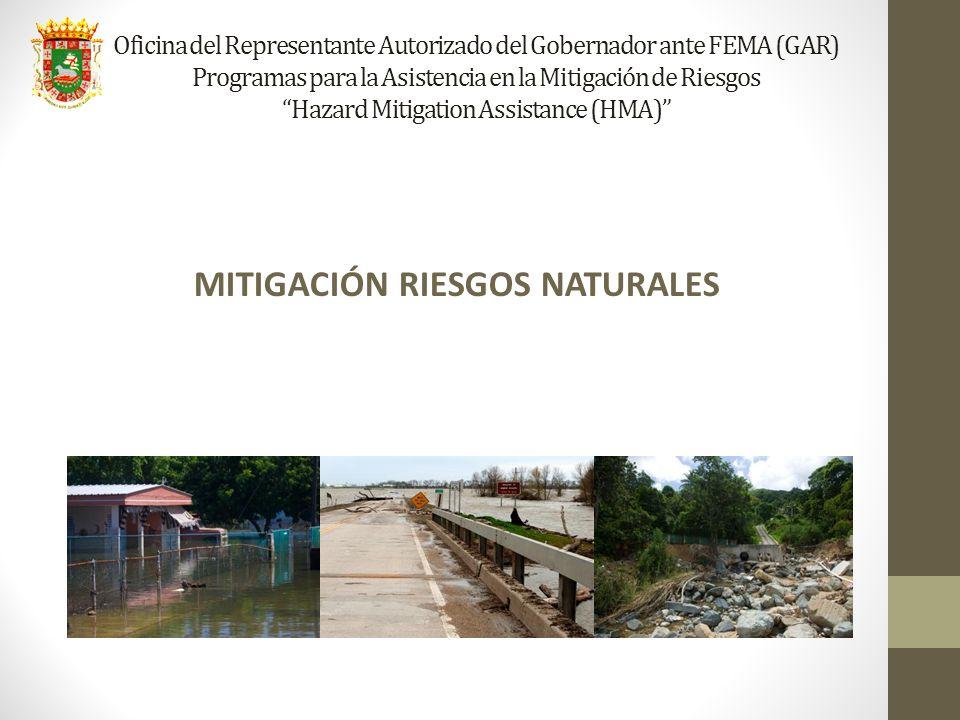 Oficina del Representante Autorizado del Gobernador ante FEMA (GAR) Programas para la Asistencia en la Mitigación de Riesgos Hazard Mitigation Assista