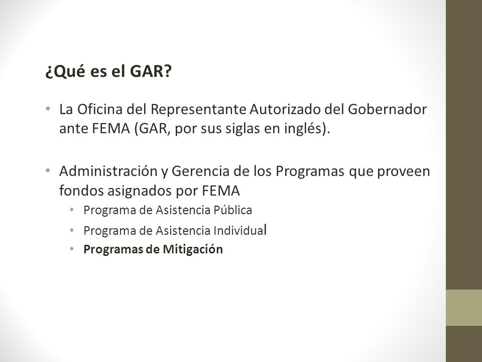 ¿Qué es el GAR? La Oficina del Representante Autorizado del Gobernador ante FEMA (GAR, por sus siglas en inglés). Administración y Gerencia de los Pro