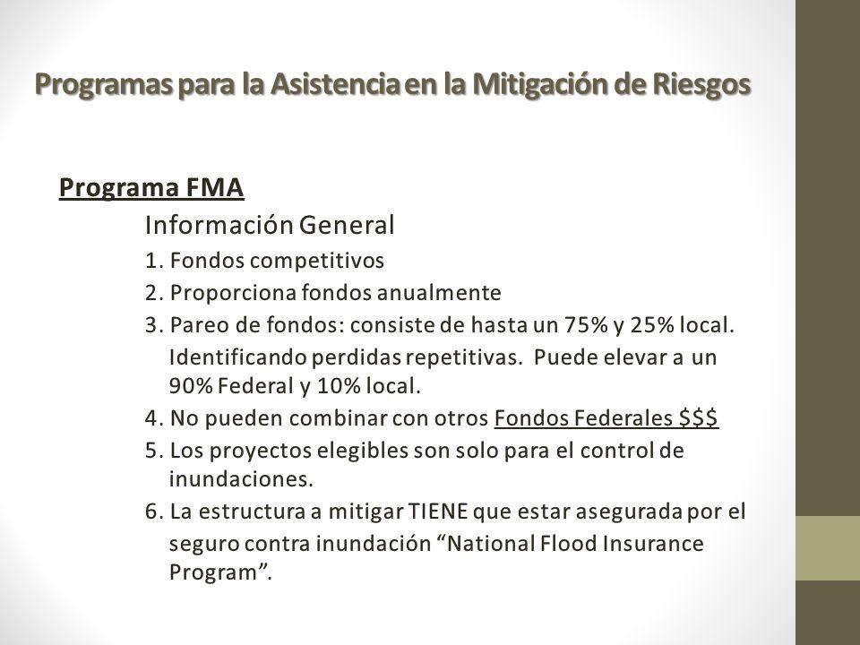 HMGP Declaración presidencial Plan de Mitigación Riesgo y proyecto identificado en el Plan PDM y FMA Asignación de Fondos Plan de Mitigación Riesgo y proyecto identificado en el Plan Estructuras aseguradas por NFIP(Solo FMA) Requisitos de Participación