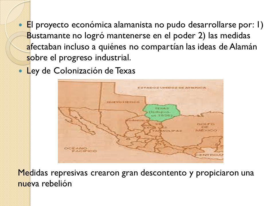 El proyecto económica alamanista no pudo desarrollarse por: 1) Bustamante no logró mantenerse en el poder 2) las medidas afectaban incluso a quiénes n