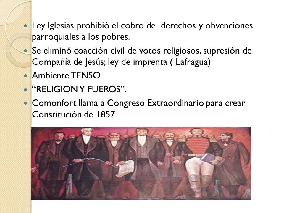 Ley Iglesias prohibió el cobro de derechos y obvenciones parroquiales a los pobres. Se eliminó coacción civil de votos religiosos, supresión de Compañ