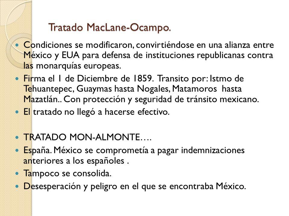 Tratado MacLane-Ocampo. Condiciones se modificaron, convirtiéndose en una alianza entre México y EUA para defensa de instituciones republicanas contra