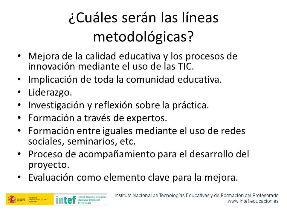 ¿Cuáles serán las líneas metodológicas? Mejora de la calidad educativa y los procesos de innovación mediante el uso de las TIC. Implicación de toda la