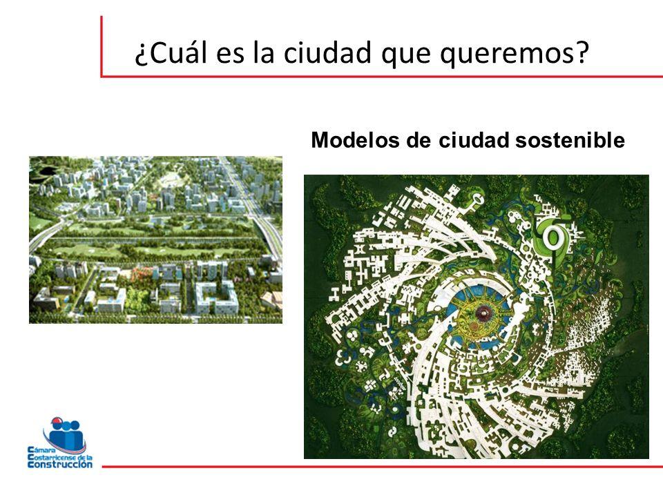 Modelos de ciudad sostenible ¿Cuál es la ciudad que queremos?