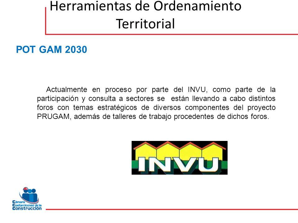 Herramientas de Ordenamiento Territorial Actualmente en proceso por parte del INVU, como parte de la participación y consulta a sectores se están llevando a cabo distintos foros con temas estratégicos de diversos componentes del proyecto PRUGAM, además de talleres de trabajo procedentes de dichos foros.