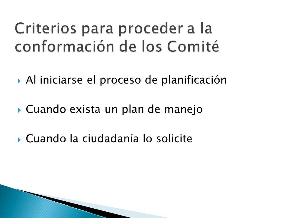 Al iniciarse el proceso de planificación Cuando exista un plan de manejo Cuando la ciudadanía lo solicite