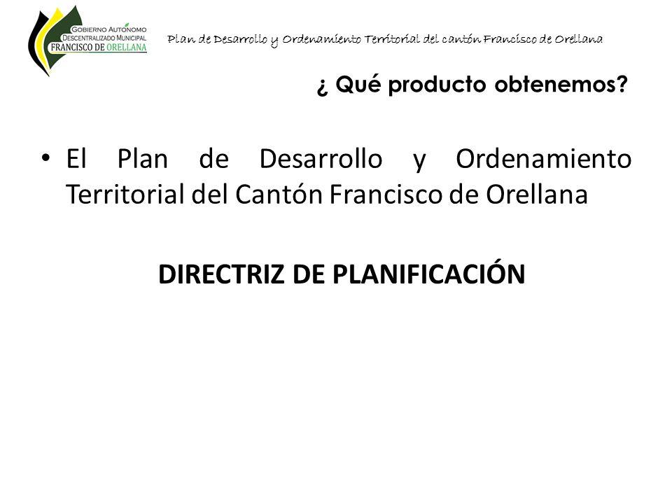 Plan de Desarrollo y Ordenamiento Territorial del cantón Francisco de Orellana El Plan de Desarrollo y Ordenamiento Territorial del Cantón Francisco d