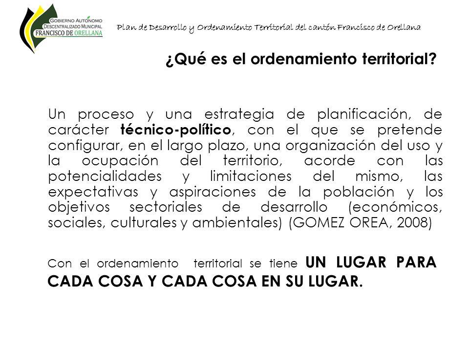 Plan de Desarrollo y Ordenamiento Territorial del cantón Francisco de Orellana Un proceso y una estrategia de planificación, de carácter técnico-polít